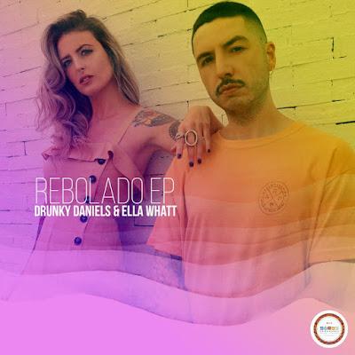 Drunky Daniels & Ella Whatt - Rebolado [EP]