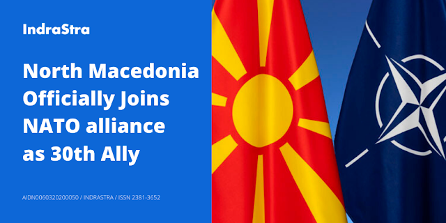 North Macedonia Officially Joins NATO alliance as 30th Ally