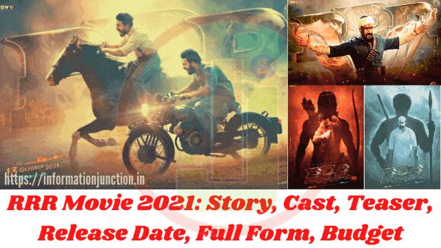 RRR Movie (2021) के Story, Cast, Teaser, Release Date, Full Form और फिल्म के Budget बारे में बताया गया है, RRR Movie कहानी, RRR नाम क्यों रखा