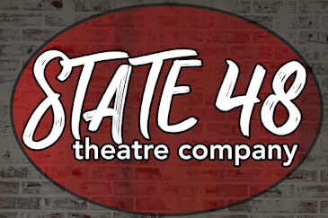 THIS MONTH'S SITE SPONSOR:State 48 Theatre Company presents