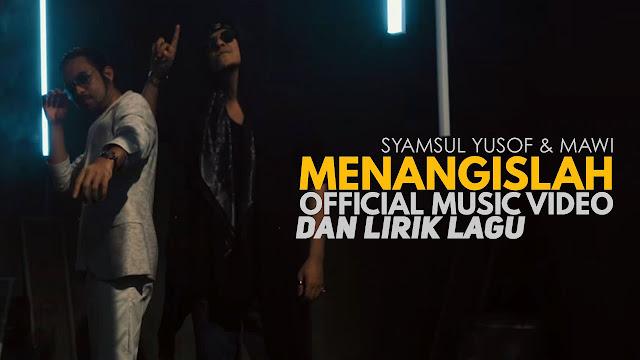 Lirik Lagu Menangislah - Syamsul Yusof & Mawi