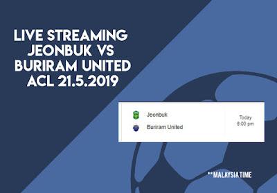 Live Streaming Jeonbuk vs Buriram United  21.5.2019