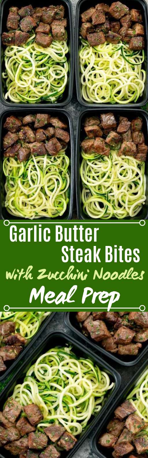 Garlic Butter Steak Bites with Zucchini Noodles Meal Prep #healthy #lowcarb