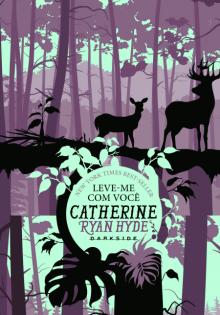 Leve-me com você Catherine Ryan Hyde