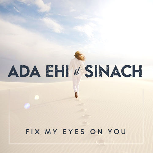 Download Music | Ada Ehi ft Sinach – Fix My Eyes On You