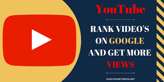 https://www.moneymedia.net/2018/09/how-to-rank-youtube-videos-on-googles.html