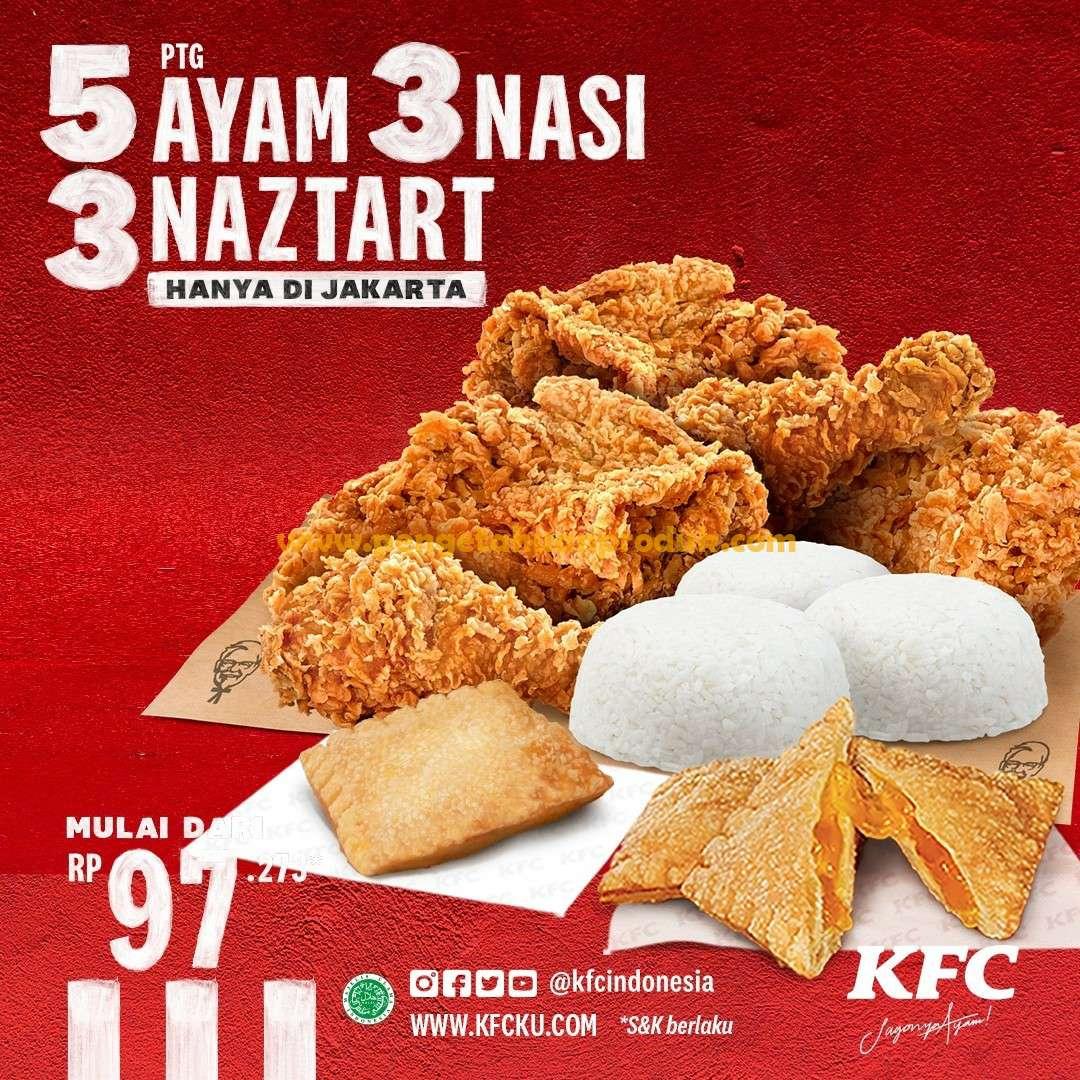 Promo KFC 3 Ptg Ayam + 3 Nasi + 3 Naztart harga mulai 90 Ribuan