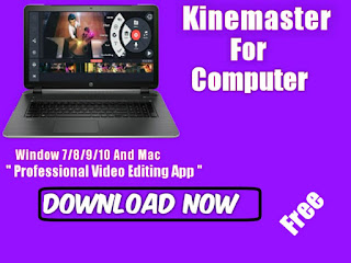 Download Kinemaster for pc! Professional video editing app
