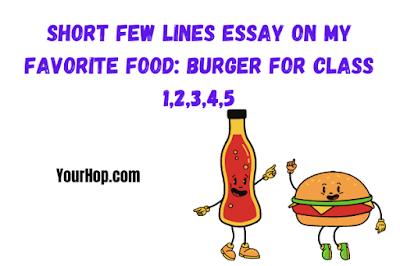 My Favorite Food: Burger Essay
