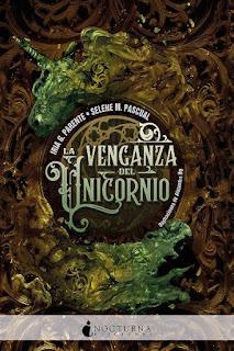 La venganza del unicornio | El dragón y el unicornio #2 | Iria G. Parente & Selene M. Pascual | Nocturna