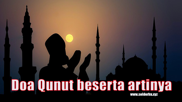 Doa Qunut beserta artinya