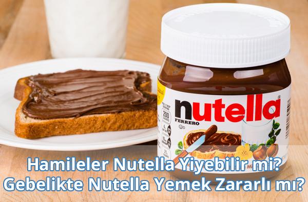 Gebelikte Nutella Yemek Zararlı mı?