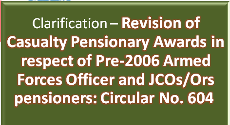 revision-of-casualty-pensionary-awards-armed-forces-pensioners-Circular-604-Clarification
