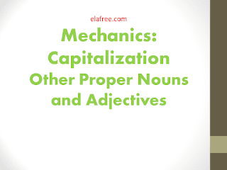 Capitalization - Other Proper Nouns and Adjectives
