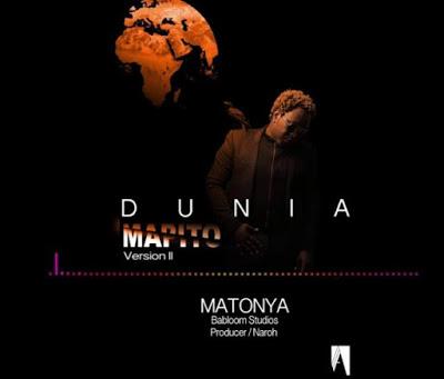 Matonya - Dunia Mapito Version 2