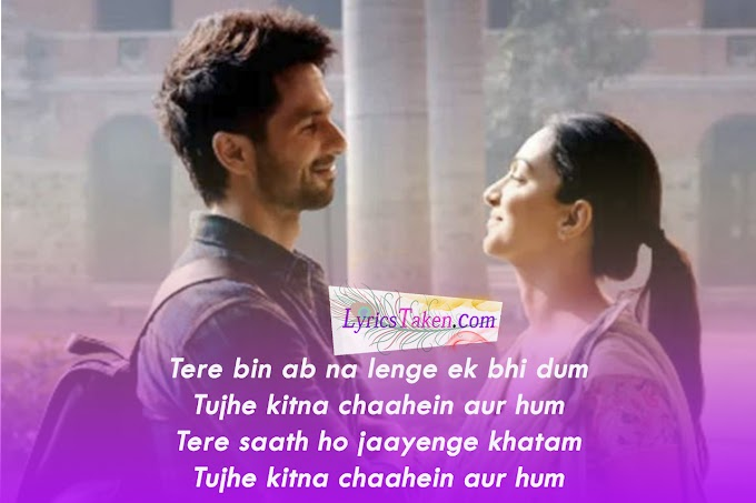 Tujhe Kitna Chahein Aur Lyrics | Jubin Nautiyal | Lyricstaken