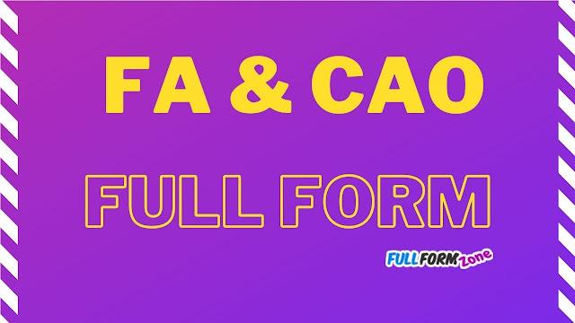 FA & CAO full form