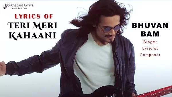 Bhuvan Bam - Teri Meri Kahaani Lyrics