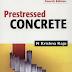 Download Prestressed Concrete by N Krishna Raju [PDF]