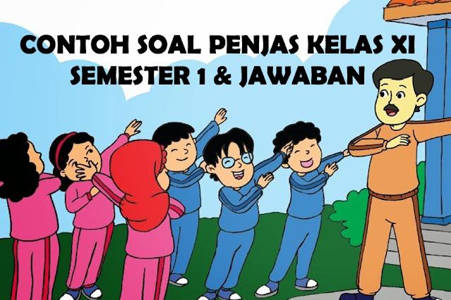 (65+) Soal Penjas Kelas 11 Semester 1 Beserta Kunci Jawaban TH.2021 Pilihan Ganda Kelas XI Ganjil SMK/MA/SMA Kurikulum 2013