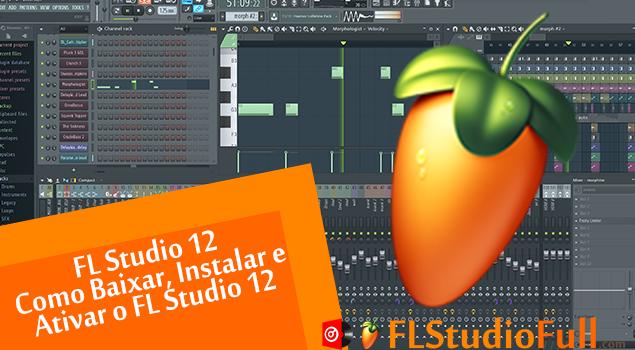 Como Baixar, Instalar e Ativar o FL Studio 12.0.2 [Atualização]