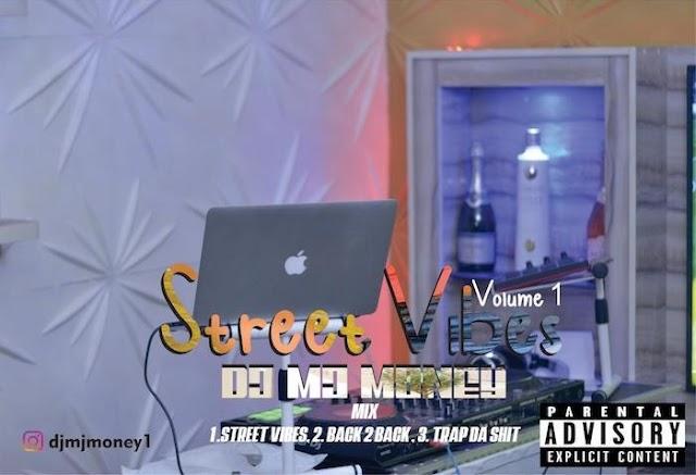 [Mixtape] DJ MJ Money – Street Vibes (Vol. 1)