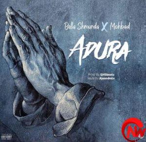 BELLA SHMURDA – ADURA FT. MOHBAD