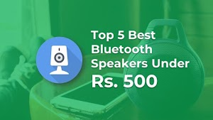 Top 5 Best Bluetooth Speakers Under Rs. 500 With Review