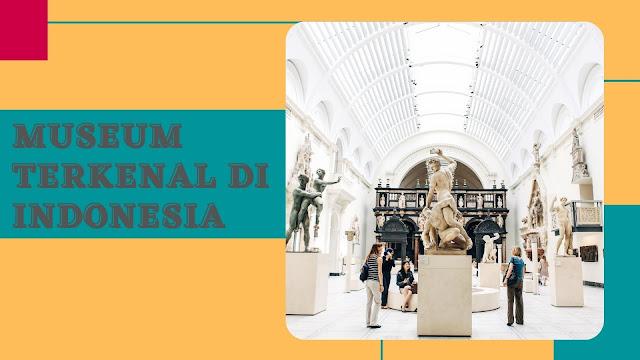 Museum terkenal di Indonesia