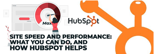 Site Speed and Performance: What you'll Do, and the way HubSpot Helps