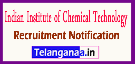 IICT Indian Institute of Chemical Technology Recruitment Notification