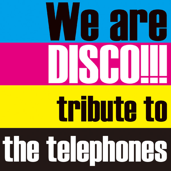 [Album] Various Artists – We are DISCO!!!~tribute to the telephones~ (2015.11.04/MP3/RAR)
