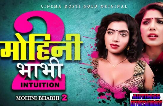 Mohini Bhabhi 2 (2021) – CinemaDosti Hindi Hot Short Film