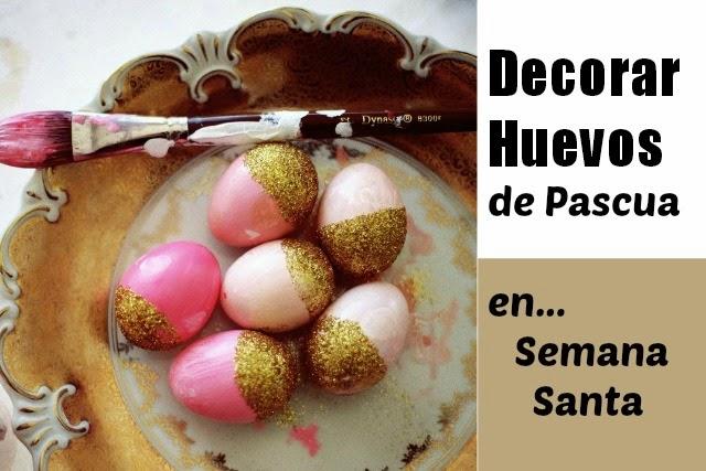 Como Decorar Huevos de Pascua Tutoriales