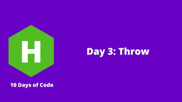 HackerRank Day 3: Throw problem solution