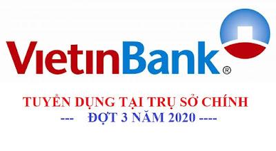 Vietinbank tuyển dụng tại trụ sở chính đợt 3 năm 2020