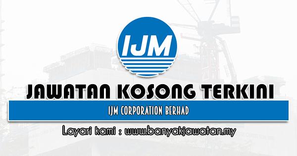 Jawatan Kosong 2021 di IJM Corporation Berhad