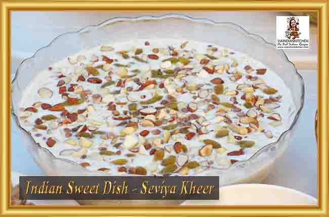 Indian Sweet Dishes - Seviya Kheer