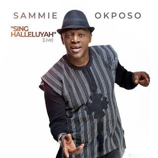 DOWNLOAD MP3: Sing Hallelujah – Sammie Okposo