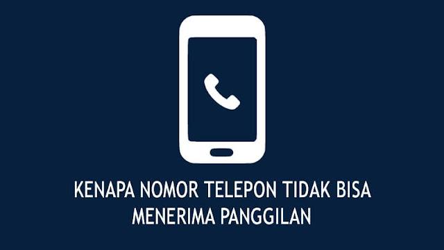 Kenapa Nomor Telepon Tidak Bisa Menerima Panggilan