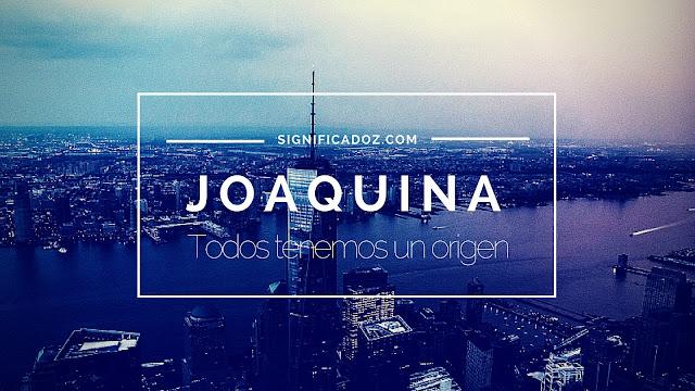 Significado y origen del Nombre Joaquina ¿Que Significa?