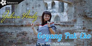 Jihan Audy, Dangdut, Dangdut Koplo, Download Lagu Terbaru Jihan Audy Goyang Pak Eko Mp3 New Release 2018