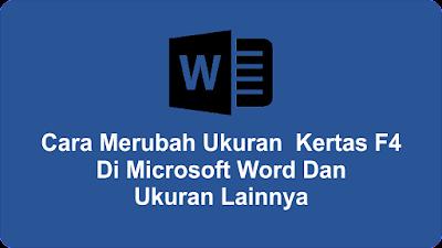 Cara Merubah Ukuran Kertas F4 Di Microsoft Word dan Ukuran Lainnya