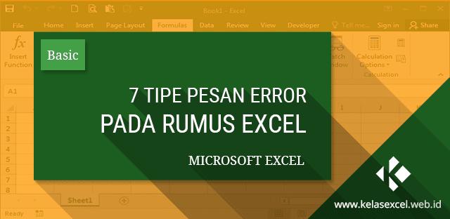 Mengenal 7 Jenis / Tipe Pesan Error pada Rumus Microsoft Excel