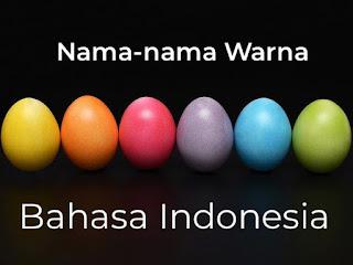 Nama-nama Warna Lengkap Bahasa Indonesia