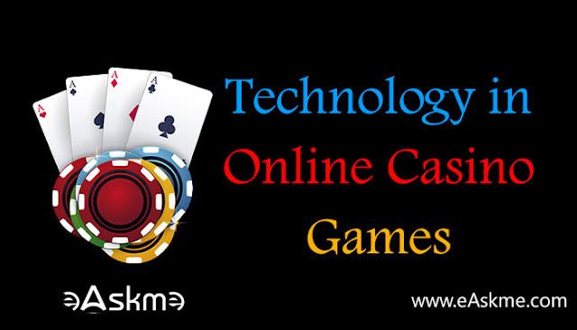 Technology in Online Casino Games: eAskme