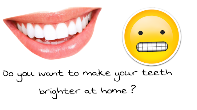 BEST WAYS TO MAKE YOUR TEETH WHITEN NATURALLY AT HOME