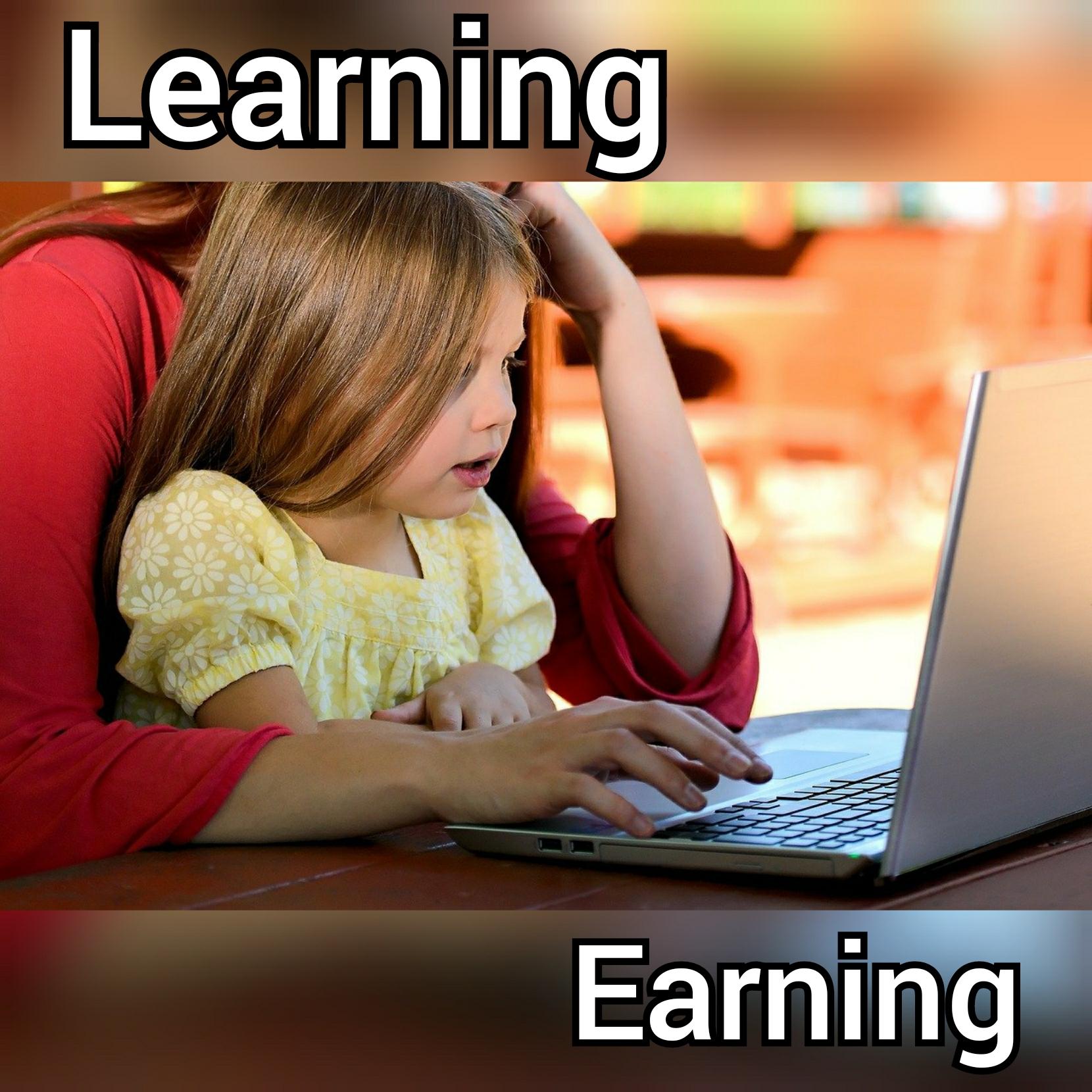 Learning बढ़ेगी तो Earning अपने आप बढ़ेगी
