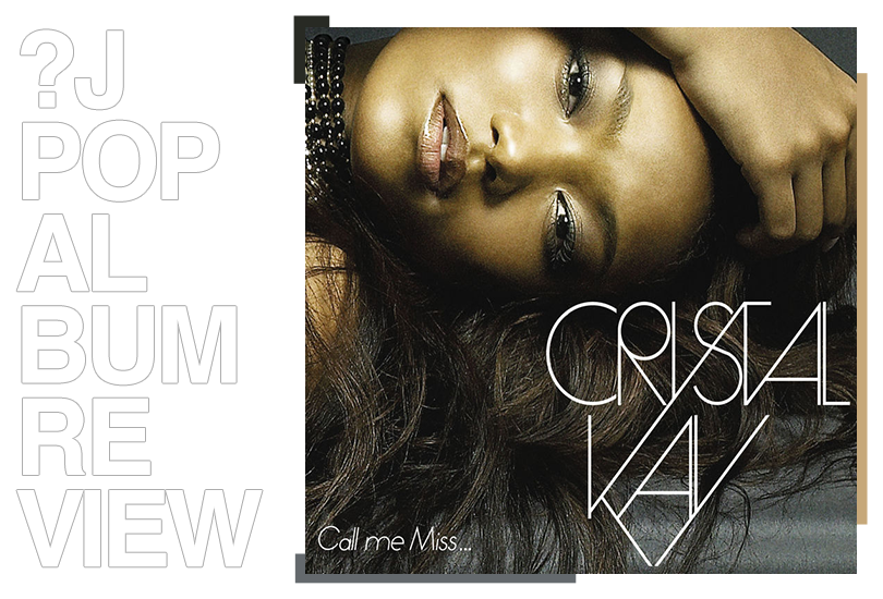 Album review: Crystal Kay - Call me Miss... | Random J Pop