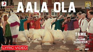 Aala Ola Lyrics in English – Jagame Thandhiram